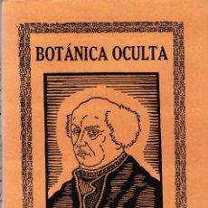 Libros de segunda mano: PARACELSO - BOTANICA OCULTA - LAS PLANTAS MÁGICAS - FACSIMIL 1994 . Lote 127775007