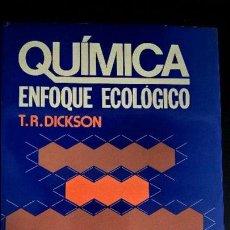 Libros de segunda mano de Ciencias: QUIMICA: ENFOQUE ECOLOGICO. T.R. DICKSON. LIMUSA MEXICO 1980. PRIMERA EDICION. TAPA DURA CON SOBRECU. Lote 127830759