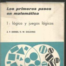 Libros de segunda mano de Ciencias: Z.P. DIENES. E. W. GOLDING. LOS PRIMEROS PASOS EN MATEMATICA. 1. LOGICA Y JUEGOS LOGICOS. TEIDE. Lote 127866279