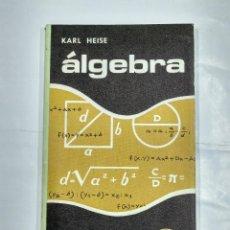 Libros de segunda mano de Ciencias: ÁLGEBRA, TEORÍA DE LAS ECUACIONES PARA SU APRENDIZAJE Y REPASO SIN PROFESOR. KARL HEISE. TDK347. Lote 127867223