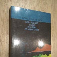 Libros de segunda mano: TORRE GARCÍA, ANTONIO. FLORA, VEGETACIÓN Y SUELOS DE LA SIERRA DEL MAIGMO (ALICANTE). Lote 127890735