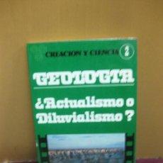 Libros de segunda mano: CREACION Y CIENCIA 2. GEOLOGIA. ACTUALISMO O DILUVIALISMO. H.M. MORRIS. 1980.. Lote 127911499