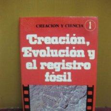 Libros de segunda mano: CREACION Y CIENCIA 1. CREACION, EVOLUCION Y EL REGISTRO FOSIL. DUANE T. GISH Y OTROS.. Lote 127911827