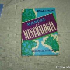 Libros de segunda mano: MANUAL DE MINERALOGIA , DANA - HURLBUT . Lote 127921583