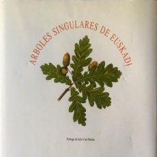 Libros de segunda mano: ARBOLES SINGULARES DE EUSKADI.. Lote 127975399