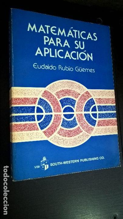 MATEMATICAS PARA SU APLICACION. EUDALDO RUBIO GUEMES. SOUTH-WESTERN 1981 (Libros de Segunda Mano - Ciencias, Manuales y Oficios - Física, Química y Matemáticas)