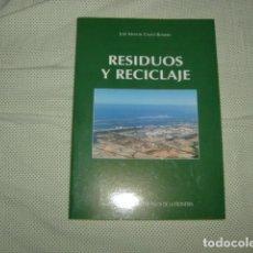 Libros de segunda mano: RESIDUOS Y RECICLAJE , JOSE MANUEL CANTO ROMERA , PALOS DE LA FRONTERA , HUELVA. Lote 128004447