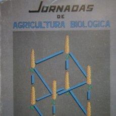 Libros de segunda mano: JORNADAS DE AGRICULTURA BIOLOGICA JUNTA DE ANDALUCIA 1985. Lote 128028455