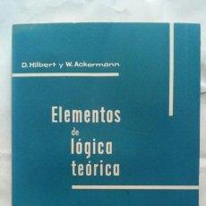 Libros de segunda mano de Ciencias: ELEMENTOS DE LÓGICA TEÓRICA. D. HILBERT Y W. ACKERMANN.. Lote 148455893