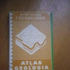 Libros de segunda mano: ATLAS DE GEOLOGIA. POR M. FONT Y A. SAN MIGUEL. EDICIONES JOVER. Lote 128158655