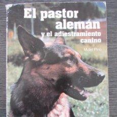 Libros de segunda mano: EL PASTOR ALEMÁN Y EL ADIESTRAMIENTO CANINO - MIGUEL DEL PINO LUENGO (EDITORIAL NIDO, 1994). Lote 128314879