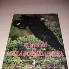Libros de segunda mano: EL MUNDO DEL ÁGUILA IMPERIAL IBÉRICA - LUIS MARIANO GONZÁLEZ - JOSÉ LUÍS G. GRANDE - 1991. Lote 128333396