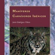 Libros de segunda mano: MAMÍFEROS CARNÍVOROS IBÉRICOS JAVIER RODRÍGUEZ PIÑERO 2002 2A ED LYNX EDICIONS, BELLATERRA. . Lote 128337875