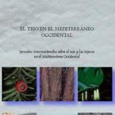 Libros de segunda mano: EL TEJO EN EL MEDITERRÁNEO OCCIDENTAL 2007 JORNADAS INTERNACIONALES SOBRE EL TEJO Y LAS TEJERAS. Lote 128338527