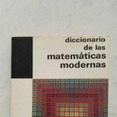 Libros de segunda mano de Ciencias: DICCIONARIO DE LAS MATEMÁTICAS MODERNAS. Lote 128424790
