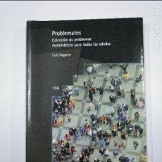 Libros de segunda mano de Ciencias: PROBLEMATES. COLECCIÓN DE PROBLEMAS MATEMATICOS PARA TODAS LAS EDADES. SEGARRA, - LLUIS. TDK349. Lote 128611871