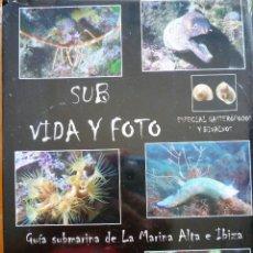 Gebrauchte Bücher - SUB VIDA Y FOTO - GUIA SUBMARINA DE LA MARINA ALTA E IBIZA - 128697515