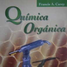 Libros de segunda mano de Ciencias: QUIMICA ORGANICA FRANCIS CAREY MC GRAW HILL 1999 . Lote 128708467