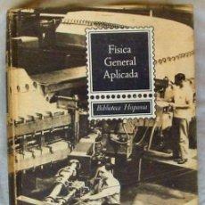 Libros de segunda mano de Ciencias: FÍSICA GENERAL APLICADA - BIBLIOTECA HISPANIA - FRANCISCO F. SINTES OLIVES 1964 - VER DESCRIPCIÓN. Lote 128726171