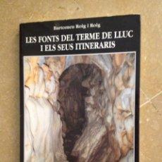 Libros de segunda mano: LES FONTS DEL TERME DE LLUC I ELS SEUS ITINERARIS (BARTOMEU ROIG I ROIG) EL TALL. Lote 128776452