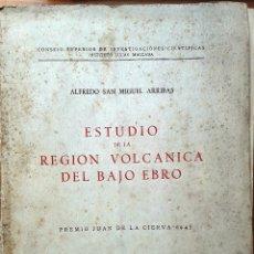 Libros de segunda mano: ESTUDIO DE LA REGIÓN VOLCÁNICA DEL BAJO EBRO (A. SAN MIGUEL) - 1950 - DAÑADO, SIN USAR. Lote 128768823