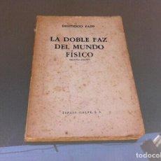 Libros de segunda mano de Ciencias: DESIDERIO PAPP. LA DOBLE FAZ DEL MUNDO FÍSICO. ED. ESPASA CALPE, 1949. Lote 128841931