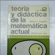 Libros de segunda mano de Ciencias: TEORIA Y DIDACTICA DE LA MATEMATICA ACTUAL. SERIE DIDACTICA 2 -ALBERTO AIZPÚN. VICENS VIVES TDK350. Lote 128859687
