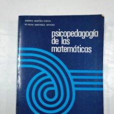 Libros de segunda mano de Ciencias: PSICOPEDAGOGIA DE LAS MATEMATICAS. ANDRES NORTES CHECA Y M. ROSA MARTINEZ ARTERO. TDK350. Lote 128860495