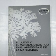 Libros de segunda mano de Ciencias: EL JUEGO Y EL MATERIAL DIDÁCTICO EN EL APRENDIZAJE DE LA MATEMÁTICA. INSTITUTO SOMOSAGUAS. TDK350. Lote 128872031