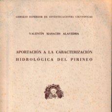 Libros de segunda mano: APORTACIÓN A LA CARACTERIZACIÓN HIDROLÓGICA DEL PIRINEO (MASACHS 1952) SIN USAR. Lote 128900443