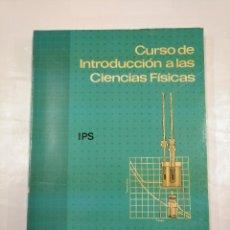 Libros de segunda mano de Ciencias: CURSO DE INTRODUCCION A LAS CIENCIAS FISICAS. IPS. EDITORIAL REVERTE. TDK305. Lote 128975159
