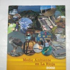 Libros de segunda mano: MEDIO AMBIENTE EN LA RIOJA 2002. TDK305. Lote 128978055