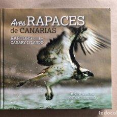 Libros de segunda mano: AVES RAPACES DE CANARIAS. POR JESÚS PALMERO Y NICOLÁS TRUJILLO. ED. TURQUESA, 2017.. Lote 128997415