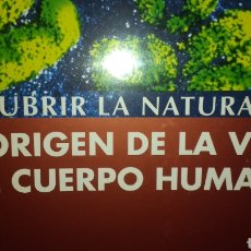 Libros de segunda mano: EL ORIGEN DE LA VIDA Y EL CUERPO HUMANO. DESCUBRIR LA NATURALEZA. CARTONÉ CON SOLAPAS. PESO 1200 GR.. Lote 129082080
