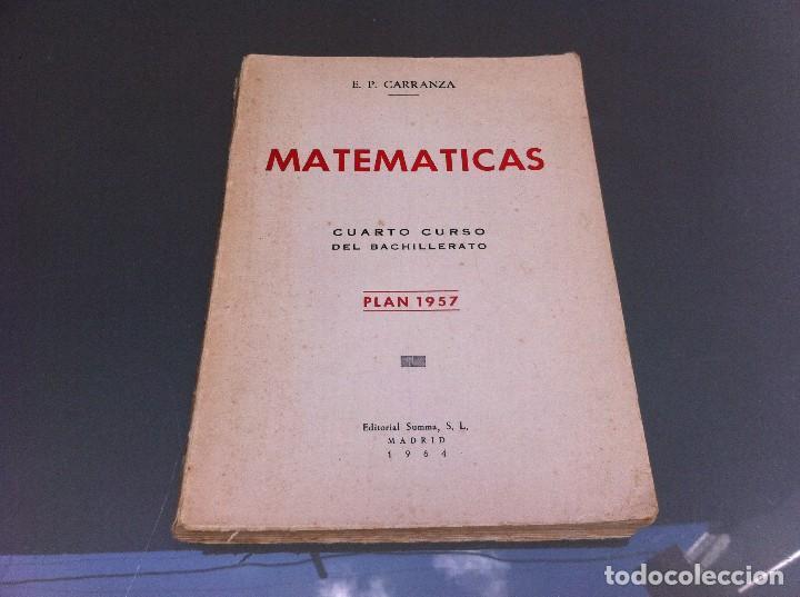 EMILIO PÉREZ CARRANZA. MATEMÁTICAS. CUARTO CURSO BACHILLERATO. PLAN 1957. ED. SUMMA 1964. (Libros de Segunda Mano - Ciencias, Manuales y Oficios - Física, Química y Matemáticas)