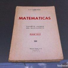 Libros de segunda mano de Ciencias: EMILIO PÉREZ CARRANZA. MATEMÁTICAS. CUARTO CURSO BACHILLERATO. PLAN 1957. ED. SUMMA 1964.. Lote 129137739
