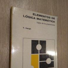 Libros de segunda mano de Ciencias: ELEMENTOS DE LÓGICA MATEMÁTICA. VARGA, TAMAS. 1975. Lote 129157243