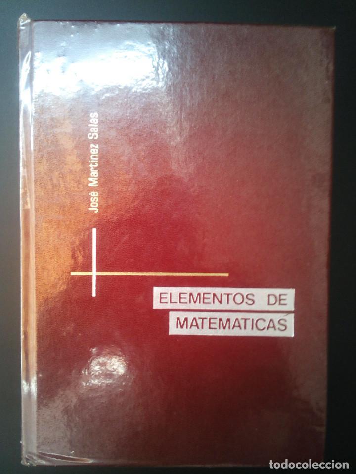 ELEMENTOS DE MATEMÁTICAS. JOSÉ MARTÍNEZ SALAS. (Libros de Segunda Mano - Ciencias, Manuales y Oficios - Física, Química y Matemáticas)