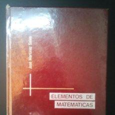 Libros de segunda mano de Ciencias: ELEMENTOS DE MATEMÁTICAS. JOSÉ MARTÍNEZ SALAS.. Lote 129220219