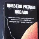 Libros de segunda mano: NUESTRO FUTURO ROBADO. THEO COLBORN.. Lote 129424955