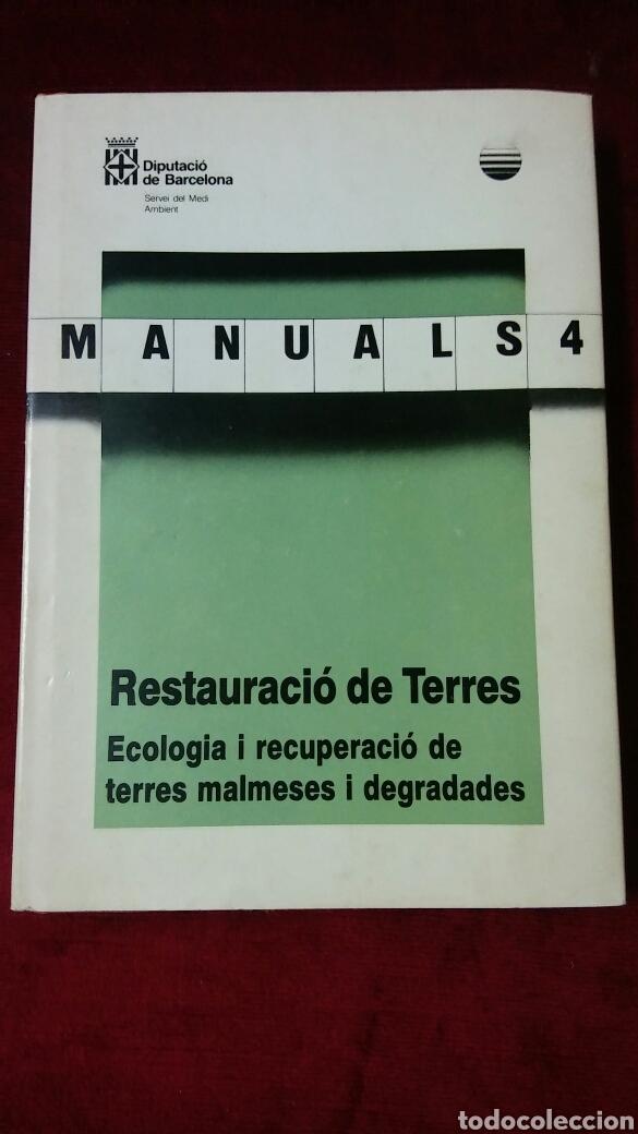 MANUALS 4 RESTAURACIÓ DE TERRES ECOLOGIA I RECUPERACIÓ DE TERRES MALMESES I DEGRADABLES (Libros de Segunda Mano - Ciencias, Manuales y Oficios - Paleontología y Geología)