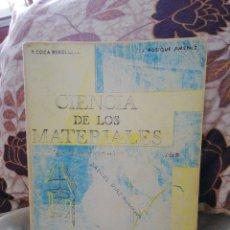 Libros de segunda mano de Ciencias: CIENCIAS DE LOS MATERIALES. COCA ROSIQUE. Lote 129458071