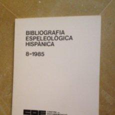 Libros de segunda mano: BIBLIOGRAFÍA ESPELEOLOGICA HISPANICA 1985 N 8. Lote 129707932
