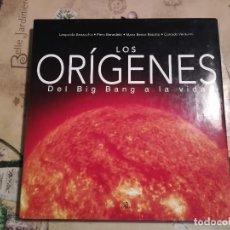 Libros de segunda mano: LOS ORÍGENES. DEL BIG BANG A LA VIDA - LEOPOLDO BENACCHIO/PIERO BENEDETTI/CORRADO VENTURINI, ETC.. Lote 129738599