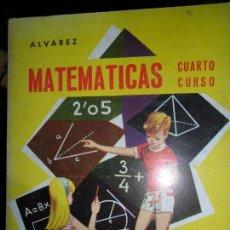 Libros de segunda mano de Ciencias: MATEMÁTICAS, CUARTO CURSO, ÁLVAREZ, ED. MIÑÓN, 1969. Lote 130033139