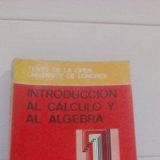 Libros de segunda mano de Ciencias: INTRODUCCION AL CALCULO Y AL ALGEBRA VOL, 1º, TEXTO DE LA OPEN UNIVERSITY DE LONDRES. Lote 130124855