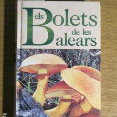 Livros em segunda mão: ELS BOLETS DE LES BALEARS. CARLOS CONSTANTINO Y JOSEP LLEONARD SIQUIER, 1996. Lote 138554853
