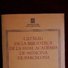 Libros de segunda mano de Ciencias: CATALOGO DE LA BIBLIOTECA DE LA REAL ACADEMIA DE MEDICINA DE BARCELONA.. Lote 130331654