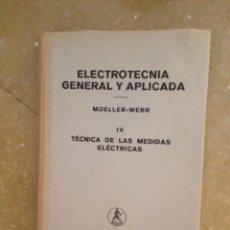 Livros em segunda mão: ELECTROTECNIA GENERAL Y APLICADA (MOELLER - WERR) TOMO IV TÉCNICA DE LAS MEDIDAS ELÉCTRICAS. Lote 130603758
