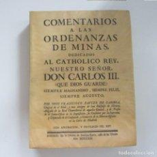 Libros de segunda mano: EDICIÓN FACSIMIL 1980 COMENTARIOS ORDENANZAS DE MINAS DEDICADOS REY DON CARLOS III NUMERADO LIMITADO. Lote 130664838